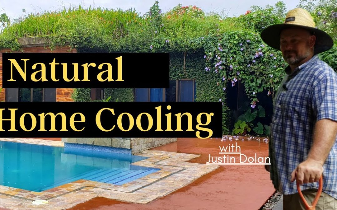 Natural Home Cooling (Justin Dolan: St Michael's Permaculture Country Club)