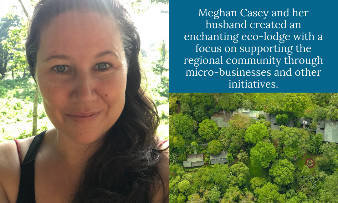 #010 Meghan Casey of Chilamate Rainforest Eco Retreat: Community Outreach Creating Regional Resilience