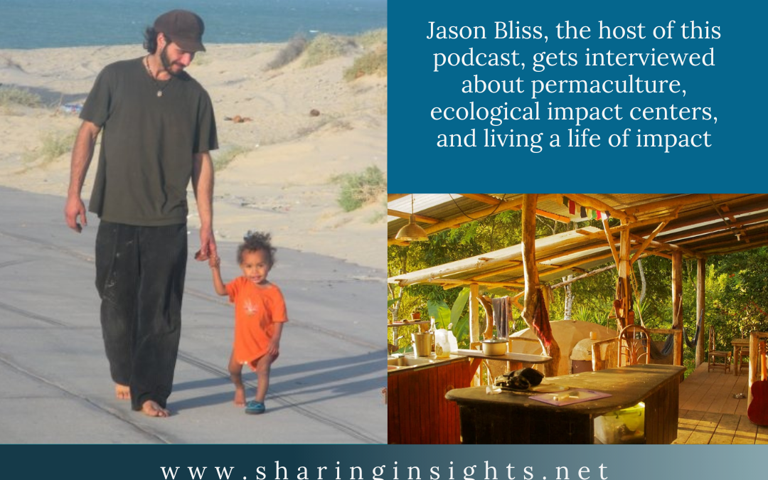 """#013: """"For Animals For Earth"""" w/Jason Bliss: Vagabond Permaculture Podcaster – Part 1"""